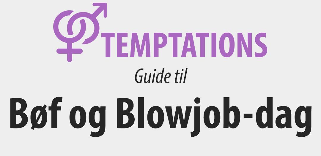Guide til bøf og blowjob-dag