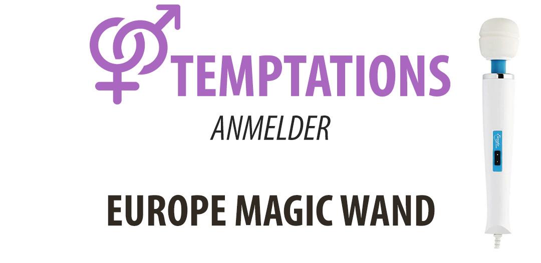 Temptations anmelder EUROPE MAGIC WAND